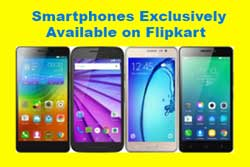 Flipkart Best Deals Smartphones Exclusively Available on Flipkart