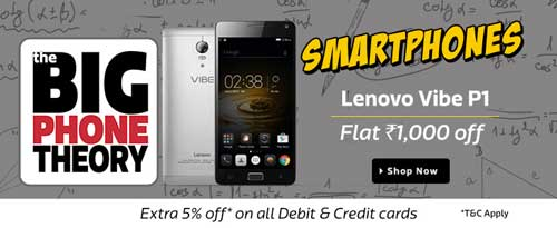 Flipkart Big Phone Theory Sale Lenovo Vibe P1 at Extra Rs. 1000
