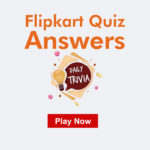 Flipkart Quiz Answers